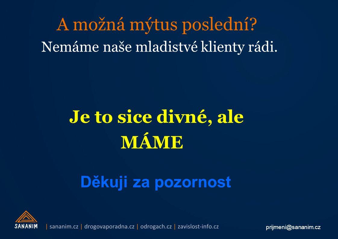 prijmeni@sananim.cz A možná mýtus poslední. Nemáme naše mladistvé klienty rádi.