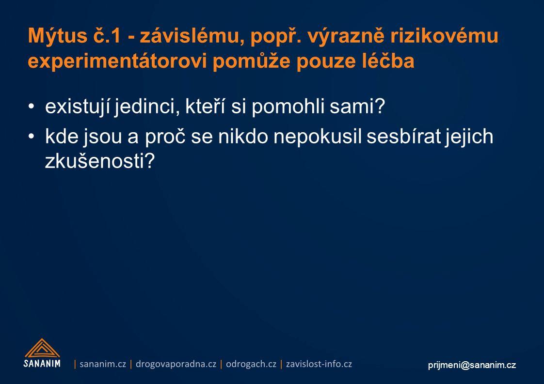 prijmeni@sananim.cz Mýtus č.1 - závislému, popř.