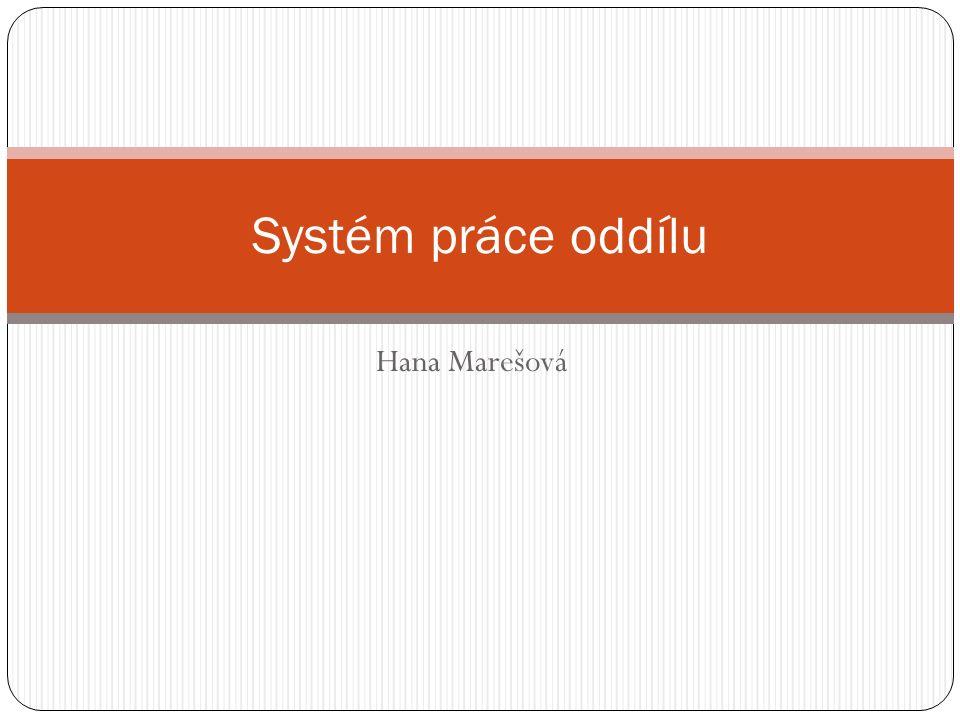 Hana Marešová Systém práce oddílu