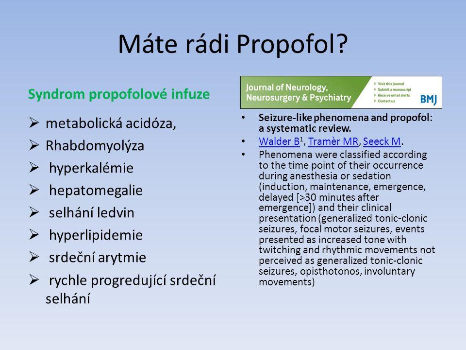 Máte rádi Propofol.