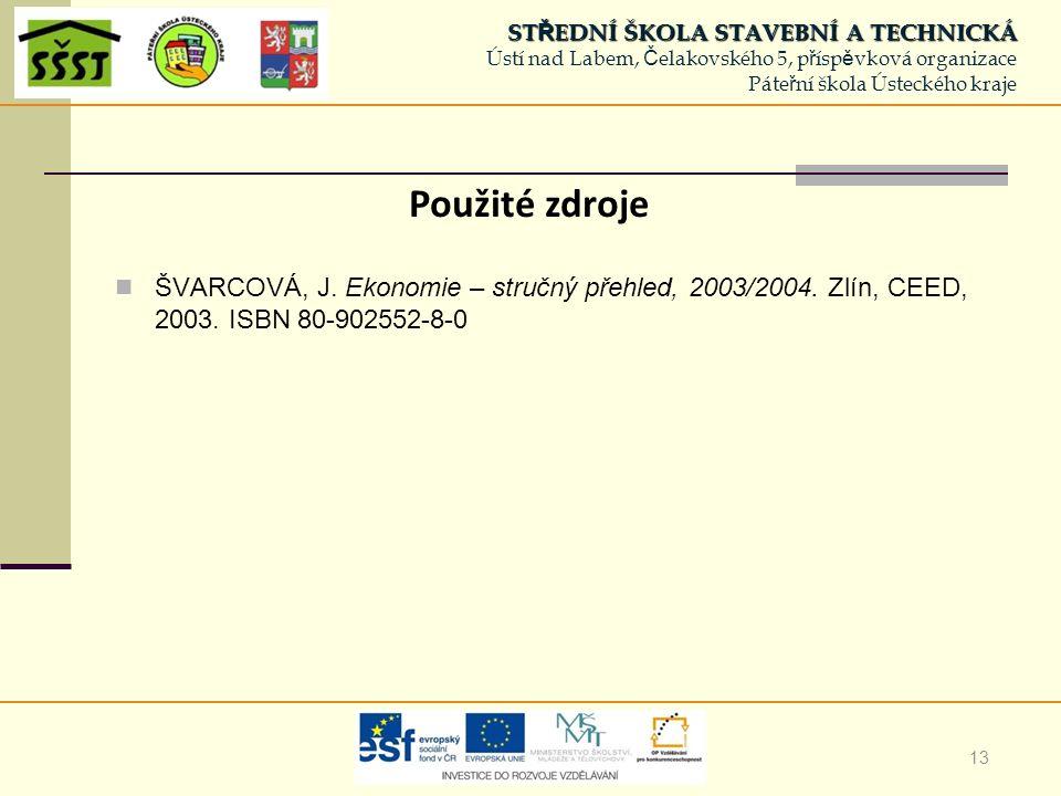13 ŠVARCOVÁ, J. Ekonomie – stručný přehled, 2003/2004.