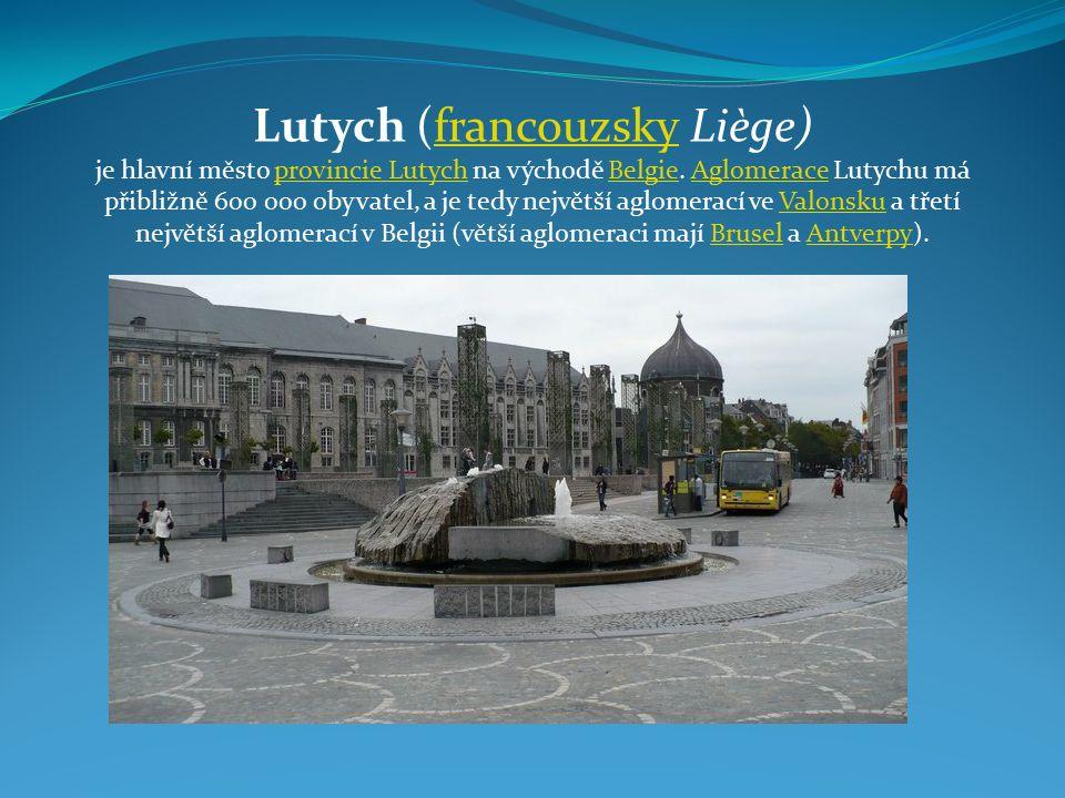 Lutych (francouzsky Liège)francouzsky je hlavní město provincie Lutych na východě Belgie.