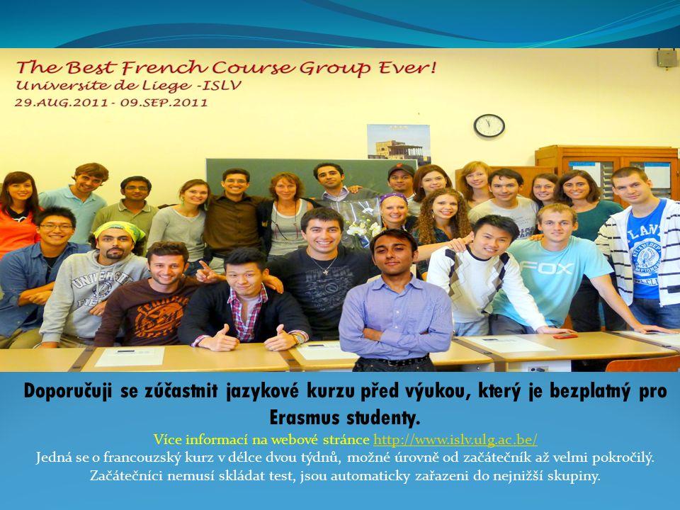 Doporučuji se zúčastnit jazykové kurzu před výukou, který je bezplatný pro Erasmus studenty.