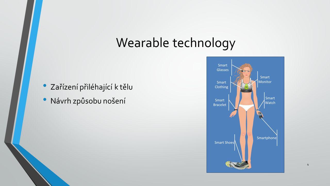 Fitness náramky 5 Wearables, nositelná elektronika, activity tracker, = krokoměr Zaznamenání celodenní aktivity Co měří?