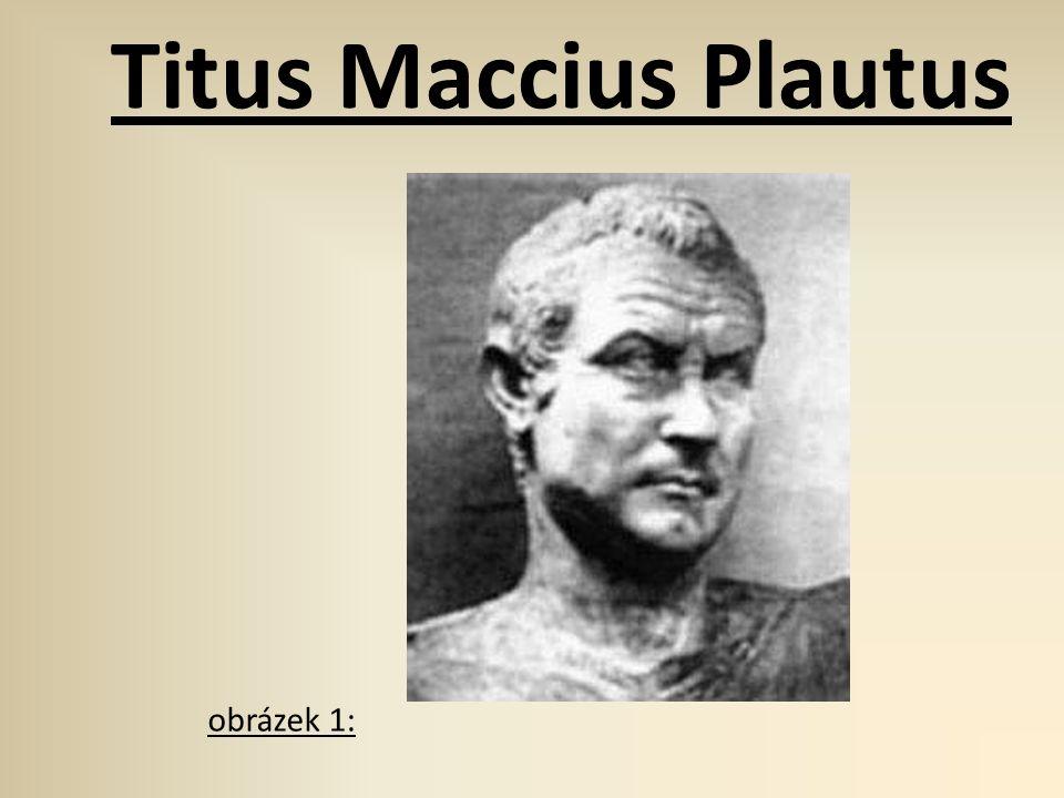 Titus Maccius Plautus obrázek 1: