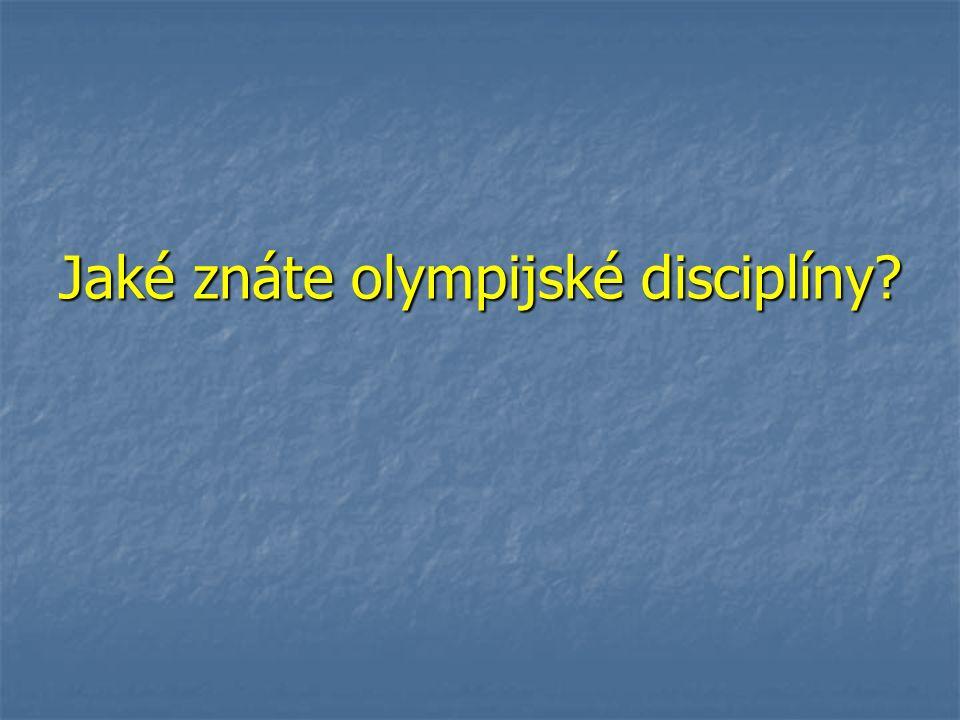 Jaké znáte olympijské disciplíny?