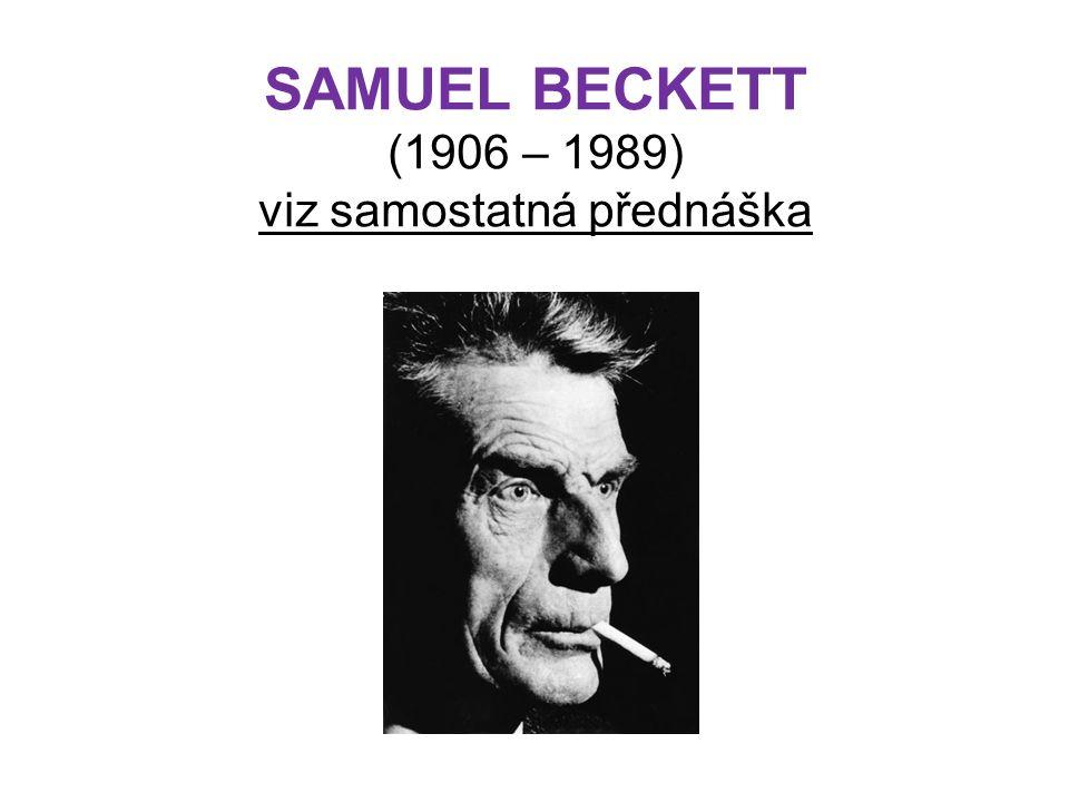 SAMUEL BECKETT (1906 – 1989) viz samostatná přednáška