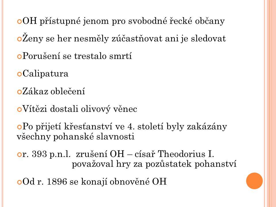 OH přístupné jenom pro svobodné řecké občany Ženy se her nesměly zúčastňovat ani je sledovat Porušení se trestalo smrtí Calipatura Zákaz oblečení Vítě
