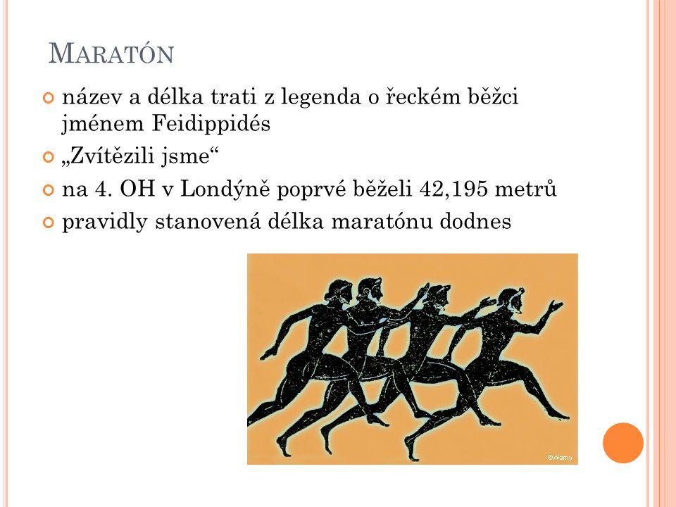 """M ARATÓN název a délka trati z legenda o řeckém běžci jménem Feidippidés """"Zvítězili jsme"""" na 4. OH v Londýně poprvé běželi 42,195 metrů pravidly stano"""