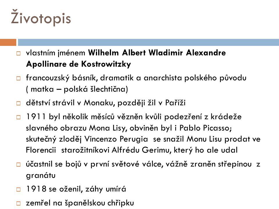Životopis  vlastním jménem Wilhelm Albert Wladimir Alexandre Apollinare de Kostrowitzky  francouzský básník, dramatik a anarchista polského původu (