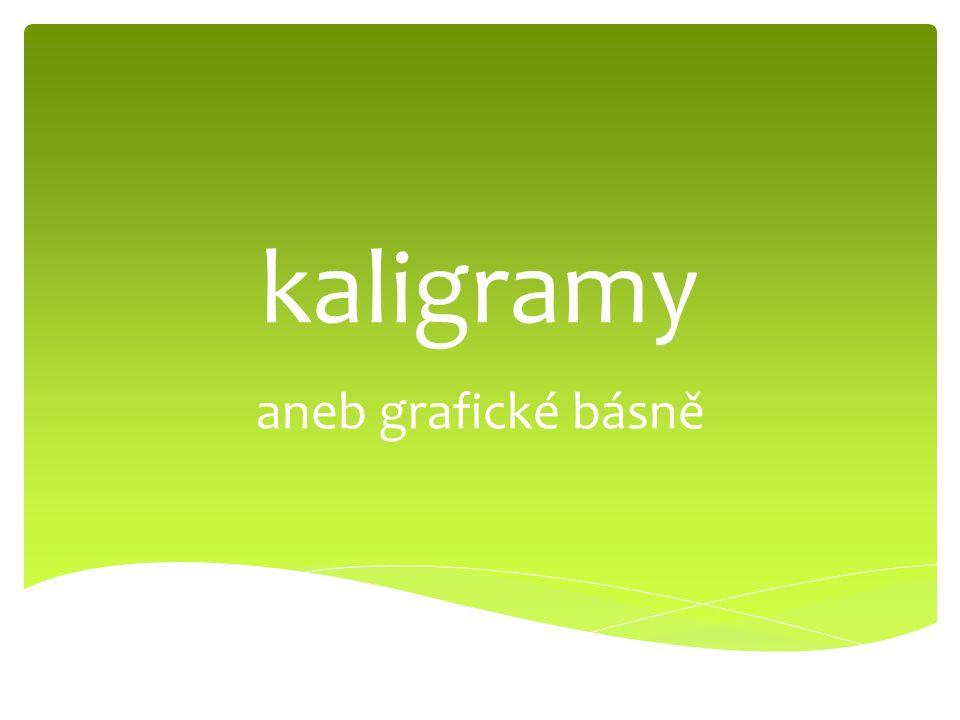 kaligramy aneb grafické básně