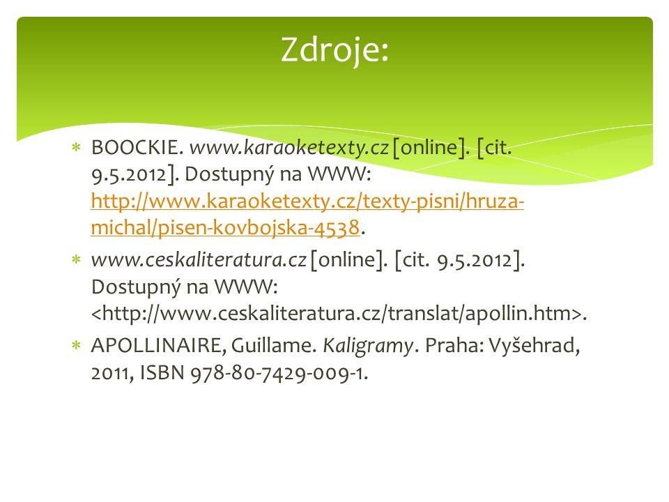  BOOCKIE. www.karaoketexty.cz [online]. [cit. 9.5.2012]. Dostupný na WWW: http://www.karaoketexty.cz/texty-pisni/hruza- michal/pisen-kovbojska-4538.