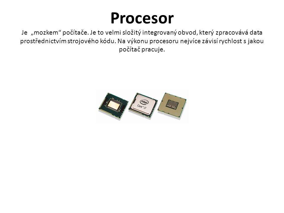 """Procesor Je """"mozkem počítače."""