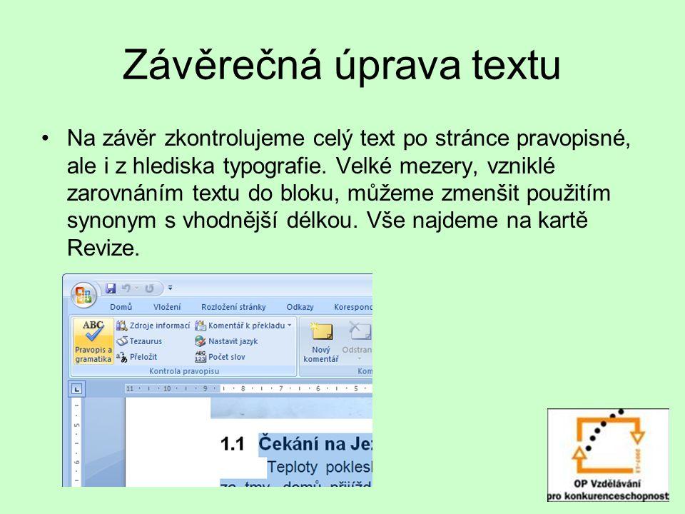 Závěrečná úprava textu Na závěr zkontrolujeme celý text po stránce pravopisné, ale i z hlediska typografie.
