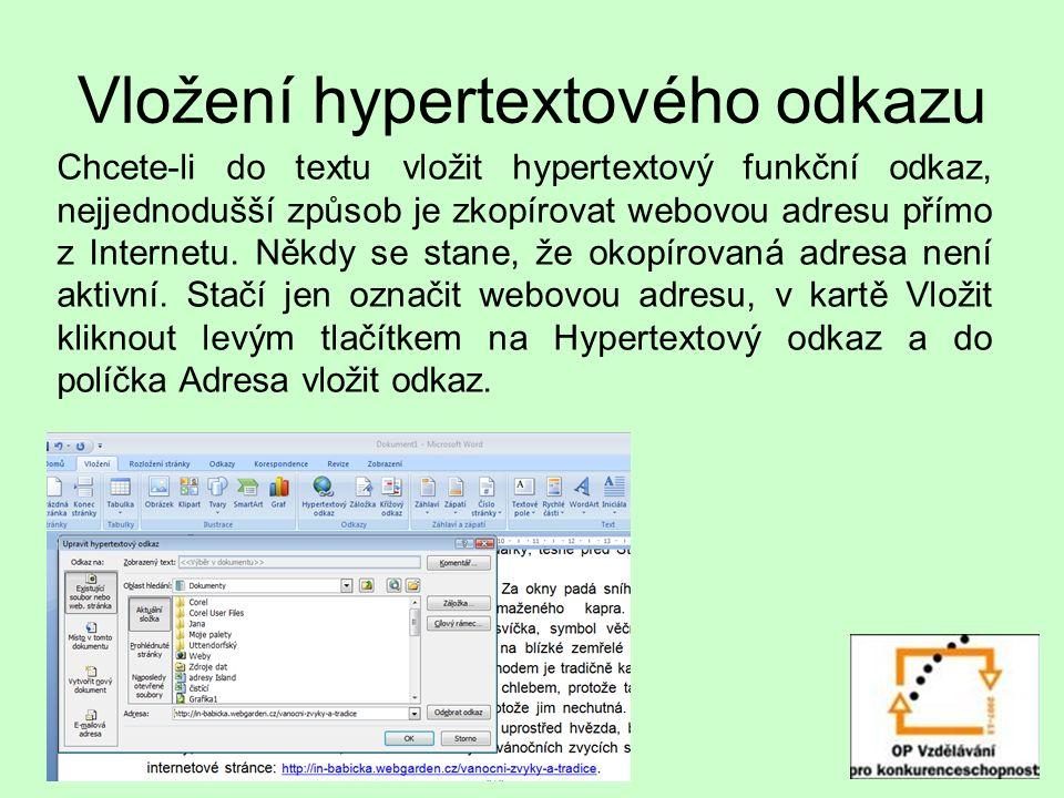 Vložení hypertextového odkazu Chcete-li do textu vložit hypertextový funkční odkaz, nejjednodušší způsob je zkopírovat webovou adresu přímo z Internetu.