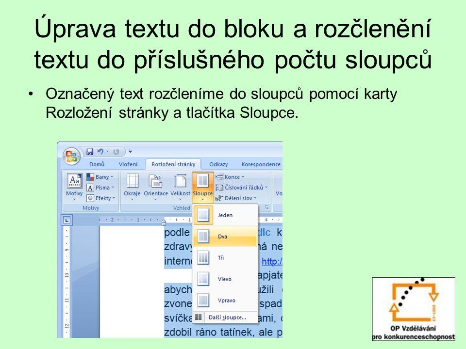 Úprava textu do bloku a rozčlenění textu do příslušného počtu sloupců Označený text rozčleníme do sloupců pomocí karty Rozložení stránky a tlačítka Sloupce.