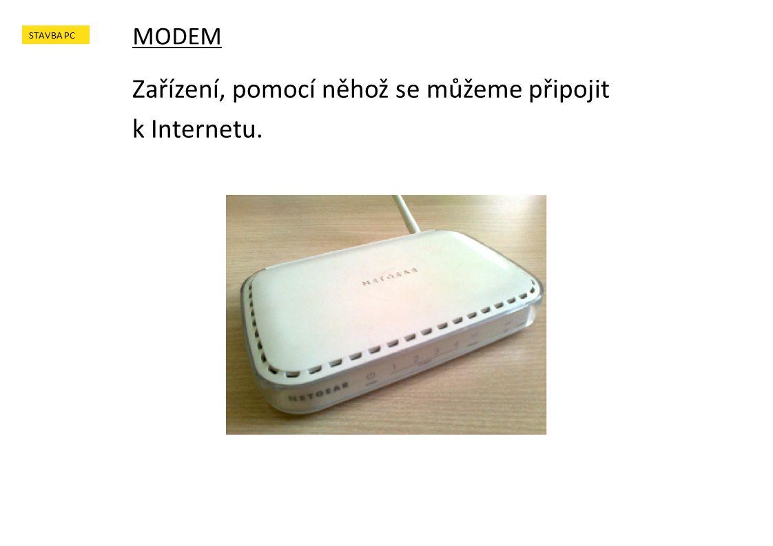 Zařízení, pomocí něhož se můžeme připojit k Internetu. MODEM STAVBA PC