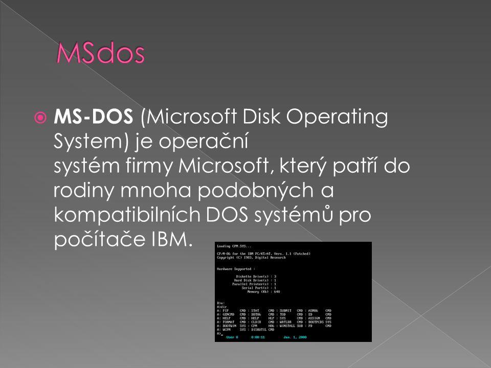  MS-DOS (Microsoft Disk Operating System) je operační systém firmy Microsoft, který patří do rodiny mnoha podobných a kompatibilních DOS systémů pro