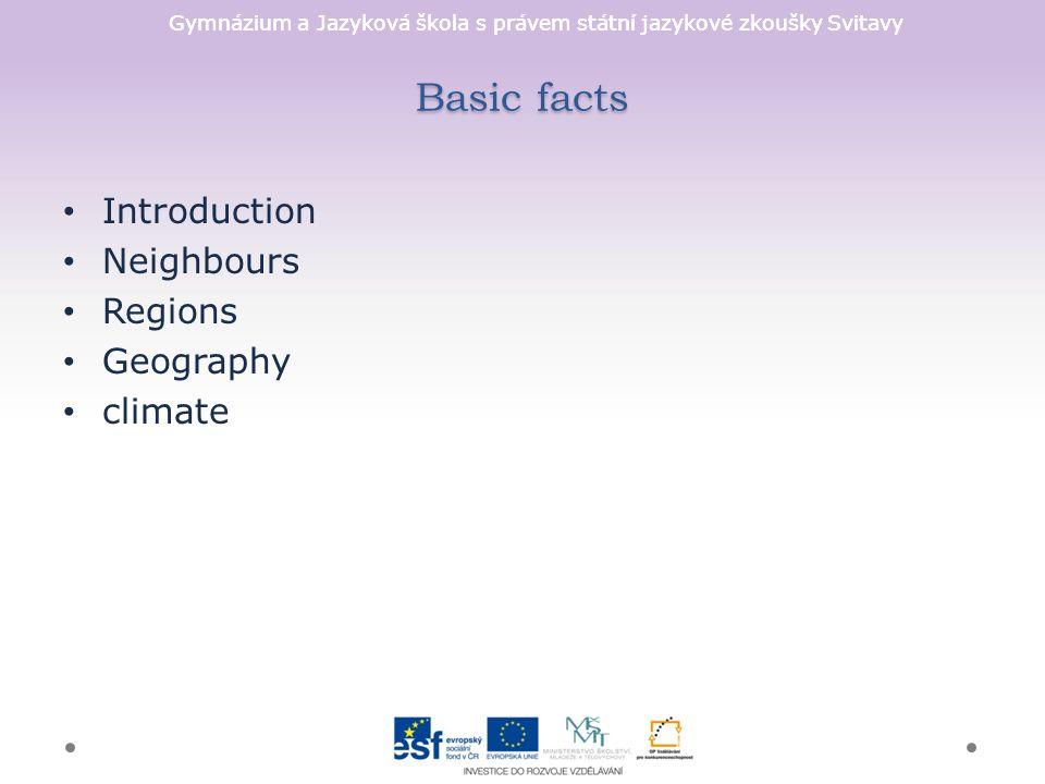 Gymnázium a Jazyková škola s právem státní jazykové zkoušky Svitavy Basic facts Introduction Neighbours Regions Geography climate