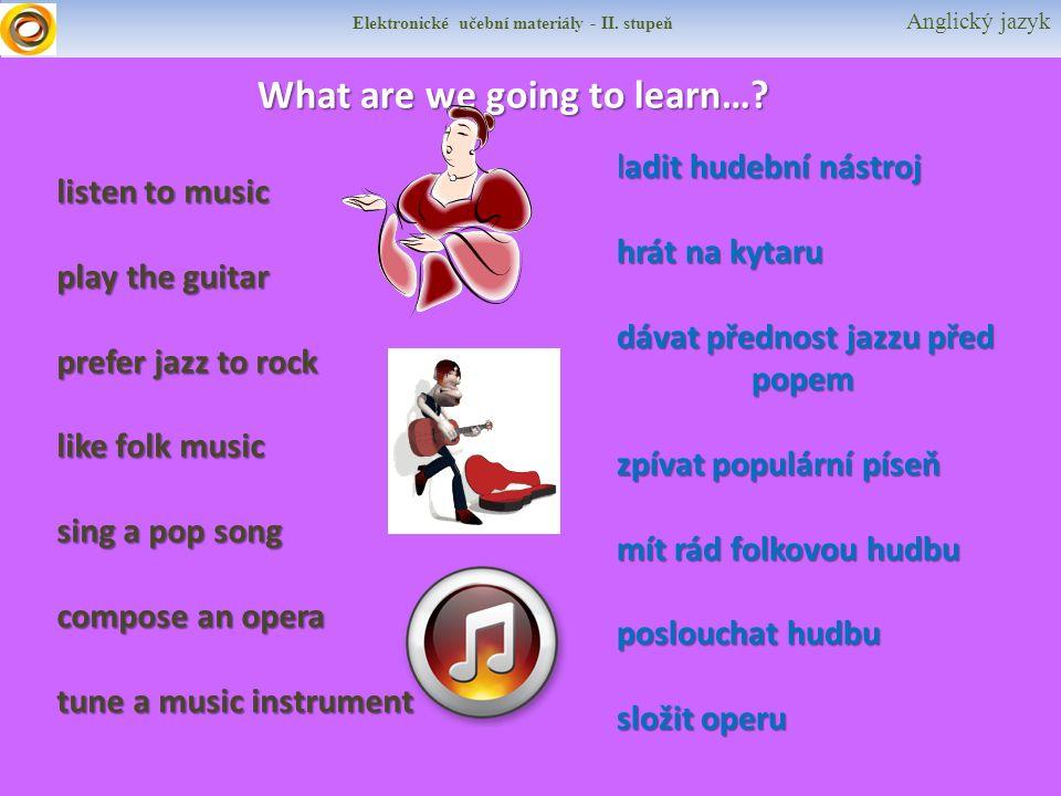 Elektronické učební materiály - II. stupeň Anglický jazyk What are we going to learn….