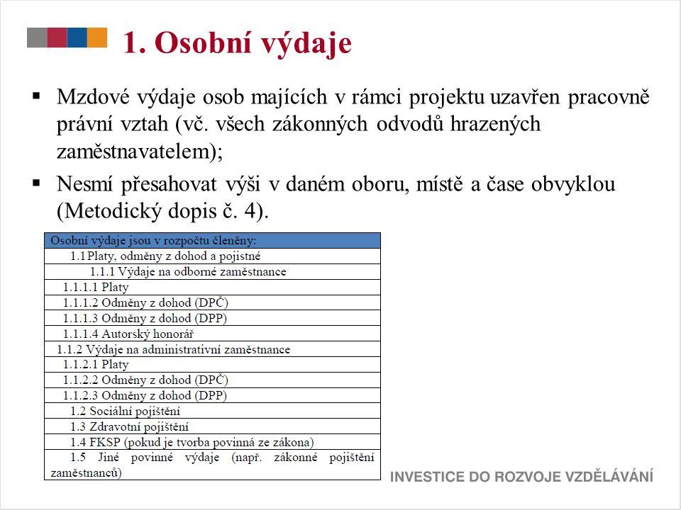 1. Osobní výdaje  Mzdové výdaje osob majících v rámci projektu uzavřen pracovně právní vztah (vč.