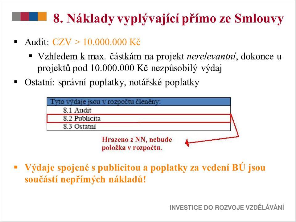 8. Náklady vyplývající přímo ze Smlouvy  Audit: CZV > 10.000.000 Kč  Vzhledem k max.
