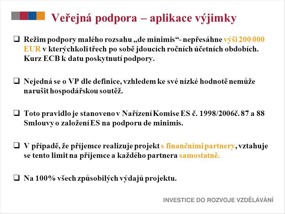 """Veřejná podpora – aplikace výjimky  Režim podpory malého rozsahu """"de minimis - nepřesáhne výši 200 000 EUR v kterýchkoli třech po sobě jdoucích ročních účetních obdobích."""