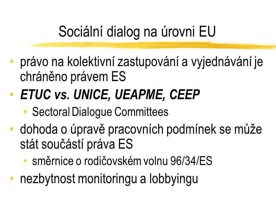 Sociální dialog na úrovni EU právo na kolektivní zastupování a vyjednávání je chráněno právem ES ETUC vs.