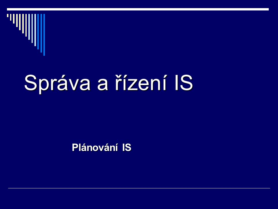 Správa a řízení IS Plánování IS