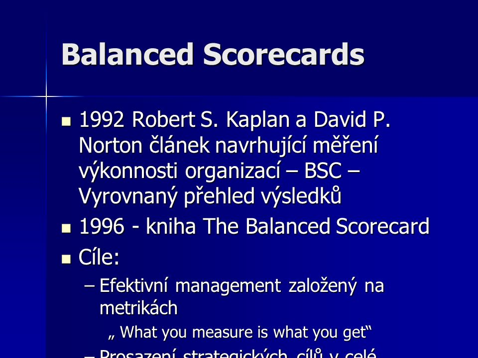 Balanced Scorecards 1992 Robert S. Kaplan a David P.