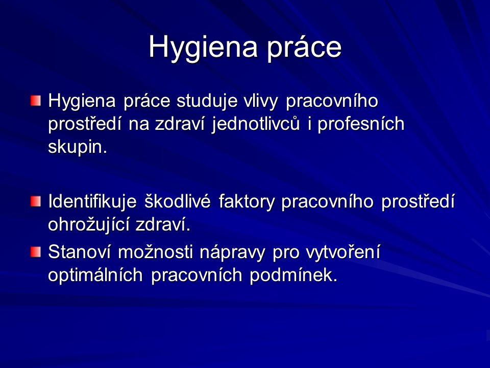 Hygiena práce Pracovní lékařství (koncepce oboru schválená Vědeckou radou MZ ČR dne 5.