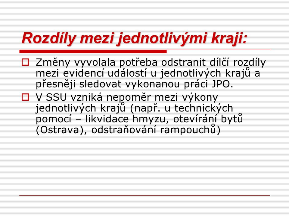 Evidování ZOČ u JSDH obcí  Evidence ostatních činností JPO bude zařazena do Statistické ročenky ČR.