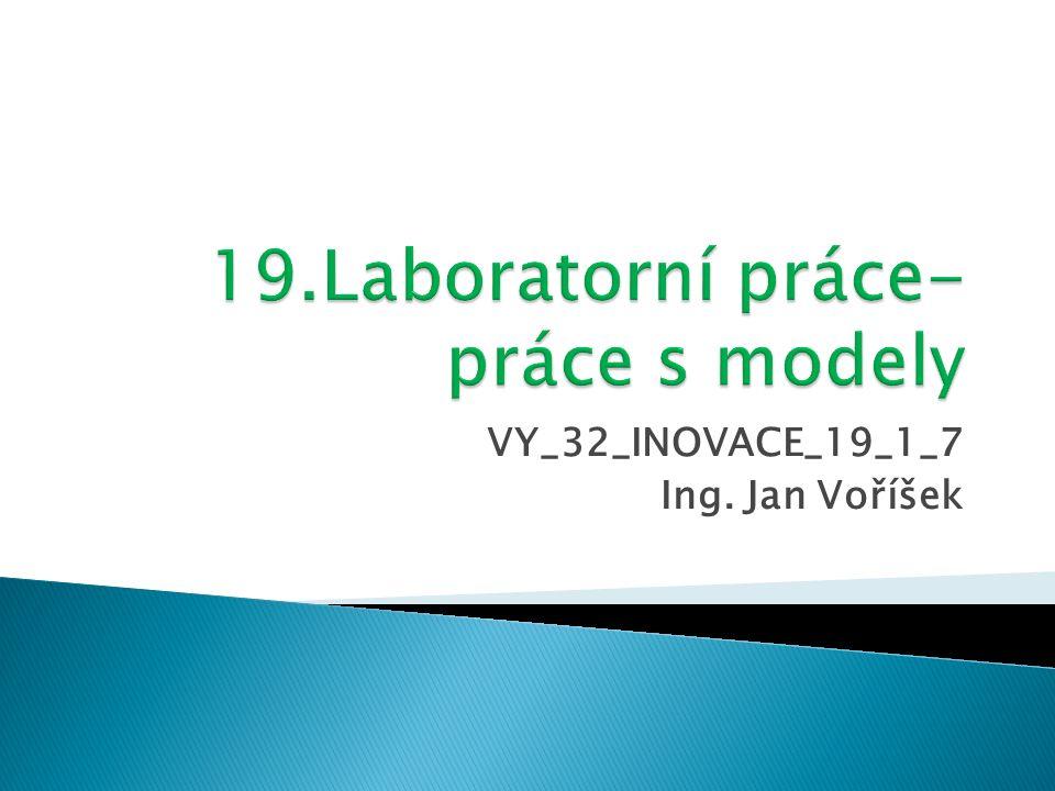 VY_32_INOVACE_19_1_7 Ing. Jan Voříšek
