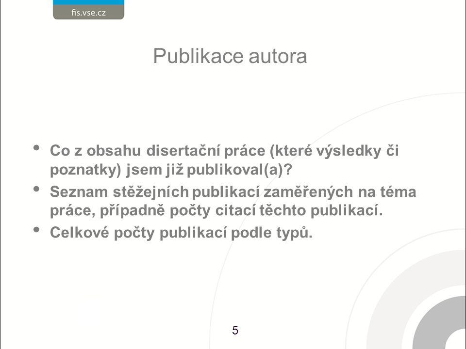 Publikace autora Co z obsahu disertační práce (které výsledky či poznatky) jsem již publikoval(a).
