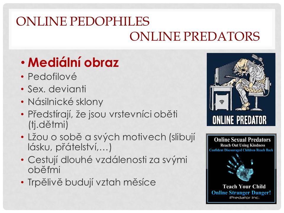 ONLINE PEDOPHILES ONLINE PREDATORS Mediální obraz Pedofilové Sex.