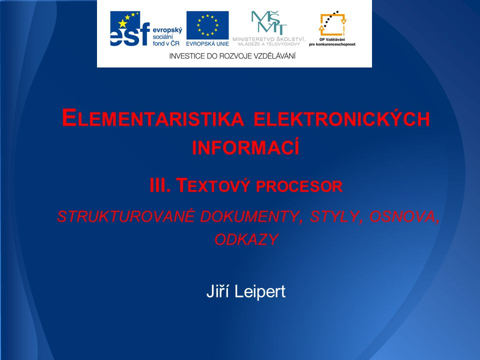 E LEMENTARISTIKA ELEKTRONICKÝCH INFORMACÍ III.