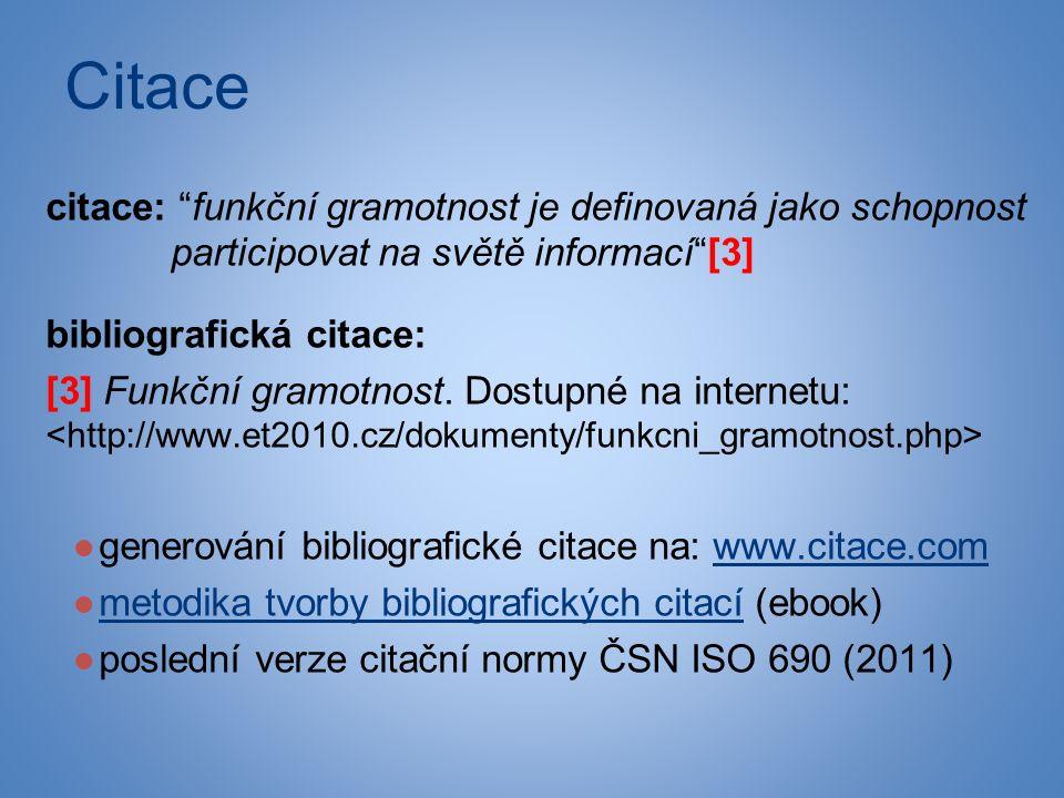 Citace citace: funkční gramotnost je definovaná jako schopnost participovat na světě informací [3] bibliografická citace: [3] Funkční gramotnost.