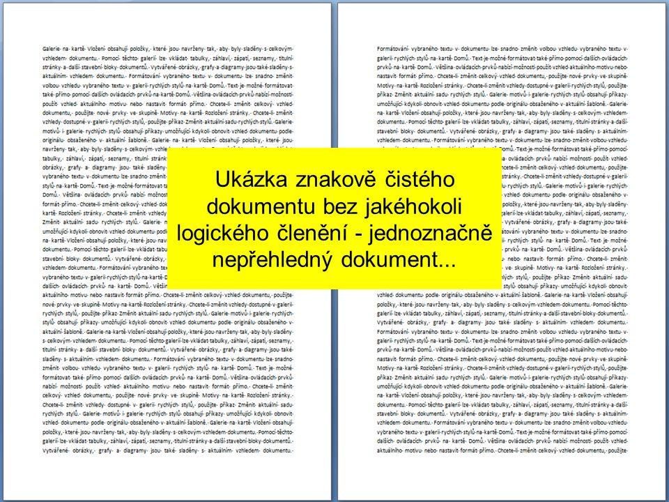 Text na této stránce je jen rozsekán enterem na odstavce - odstavec je reprezentován posloupností znaků od enteru k enteru Zde jsou již různě formátované odstavce - tedy písmenka mají svůj pozemek .