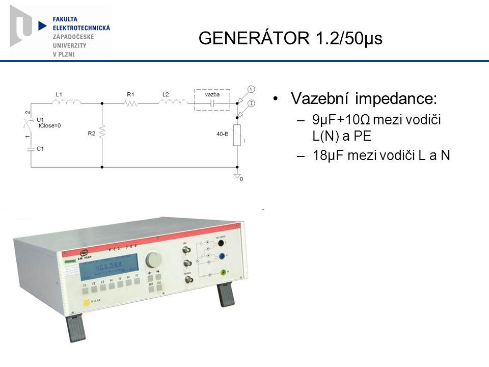 GENERÁTOR 1.2/50µs Vazební impedance: –9µF+10Ω mezi vodiči L(N) a PE –18µF mezi vodiči L a N