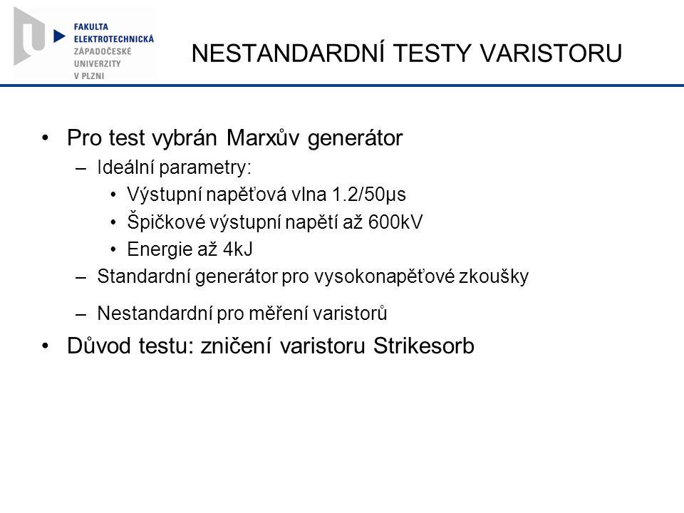 NESTANDARDNÍ TESTY VARISTORU Pro test vybrán Marxův generátor –Ideální parametry: Výstupní napěťová vlna 1.2/50µs Špičkové výstupní napětí až 600kV Energie až 4kJ –Standardní generátor pro vysokonapěťové zkoušky –Nestandardní pro měření varistorů Důvod testu: zničení varistoru Strikesorb