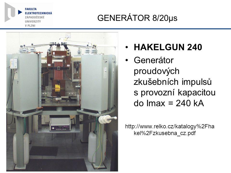 GENERÁTOR 8/20µs HAKELGUN 240 Generátor proudových zkušebních impulsů s provozní kapacitou do Imax = 240 kA http://www.relko.cz/katalogy%2Fha kel%2Fzkusebna_cz.pdf