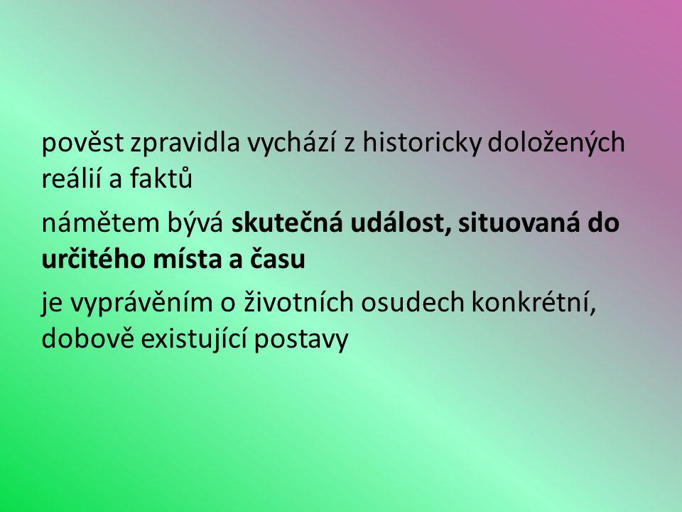 Za první pověsti je možné považovat Kosmovu a Dalimilovu kroniku. Počátky