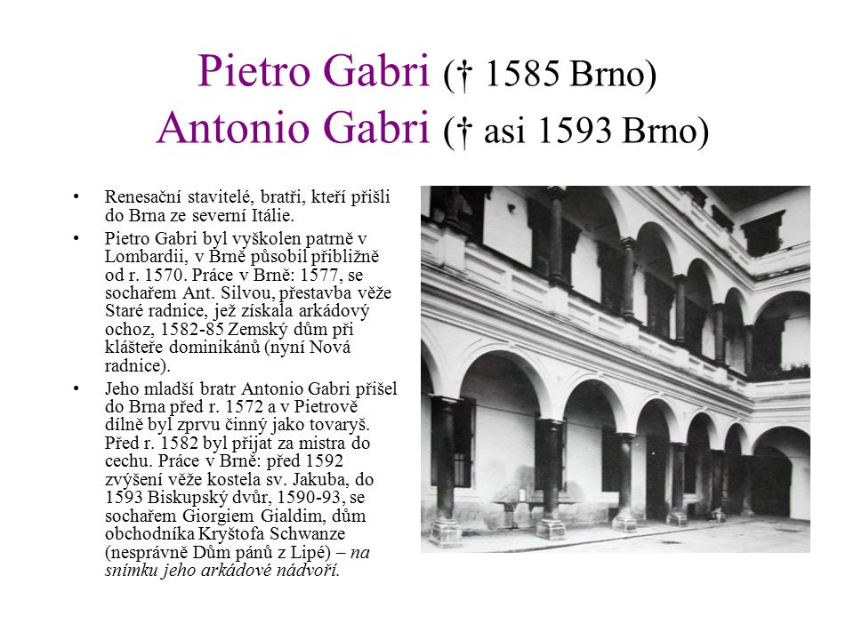 Jan Křtitel Erna (* cca 1625 Brno † 1698 Brno) Jeho otec Andrea Erna († 1652) přišel do Brna z Milánska.