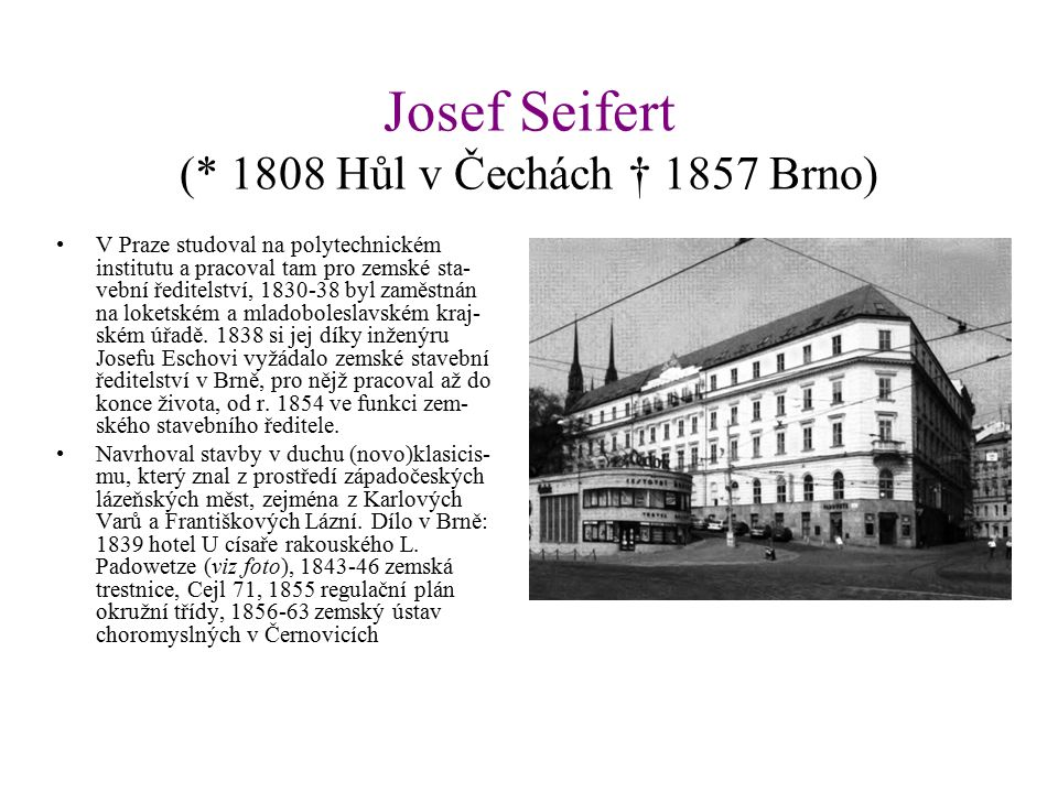Architekti historicismu Theofil von Hansen (1813–1891) Ludwig von Förster (1797–1863) Ferdinand Hrach (1862–1946)