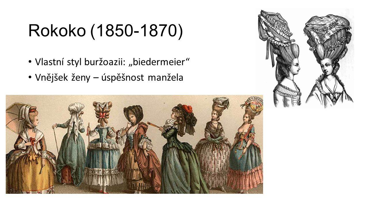 """Rokoko (1850-1870) Vlastní styl buržoazii: """"biedermeier"""" Vnějšek ženy – úspěšnost manžela"""