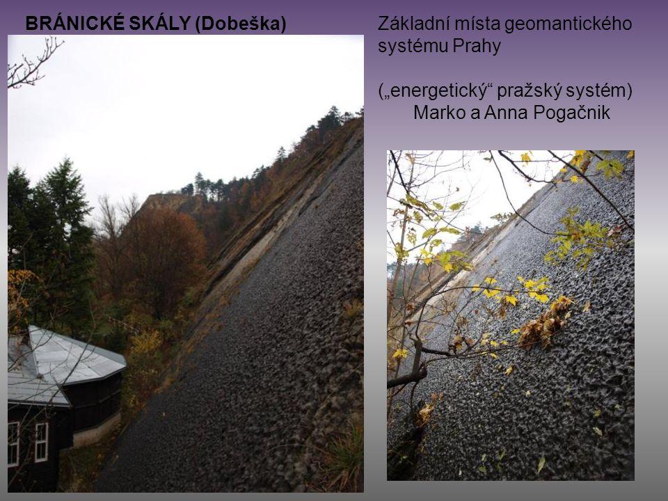 "BRÁNICKÉ SKÁLY (Dobeška)Základní místa geomantického systému Prahy (""energetický"" pražský systém) Marko a Anna Pogačnik"