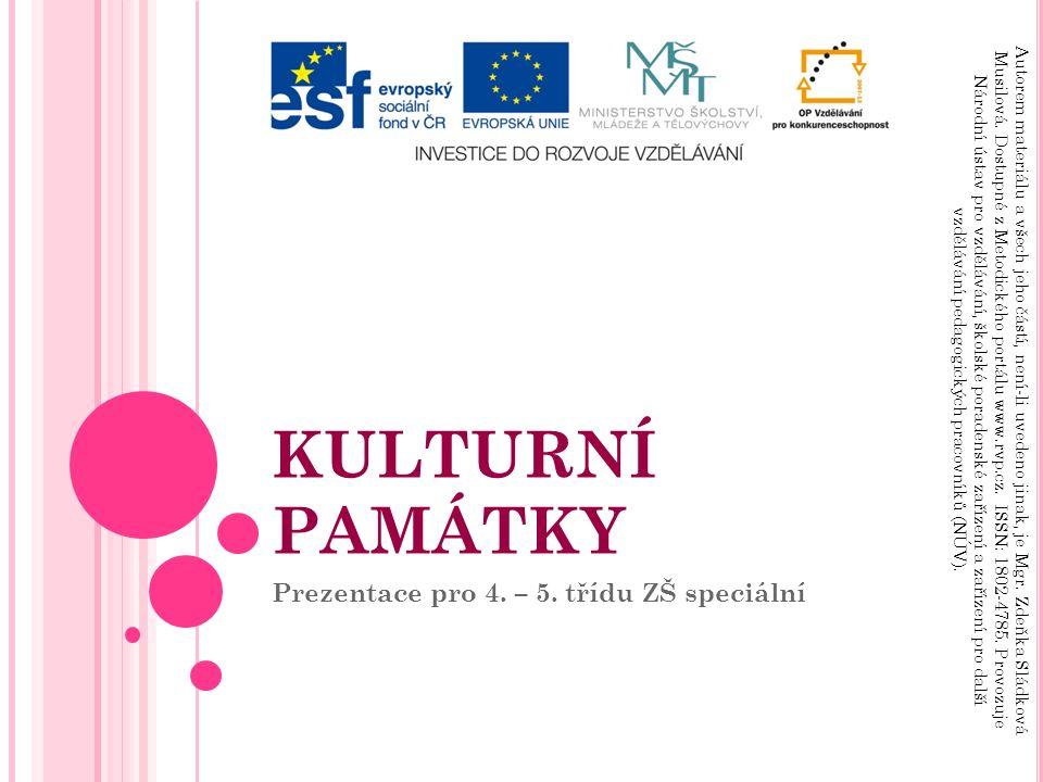 KULTURNÍ PAMÁTKY Prezentace pro 4. – 5.