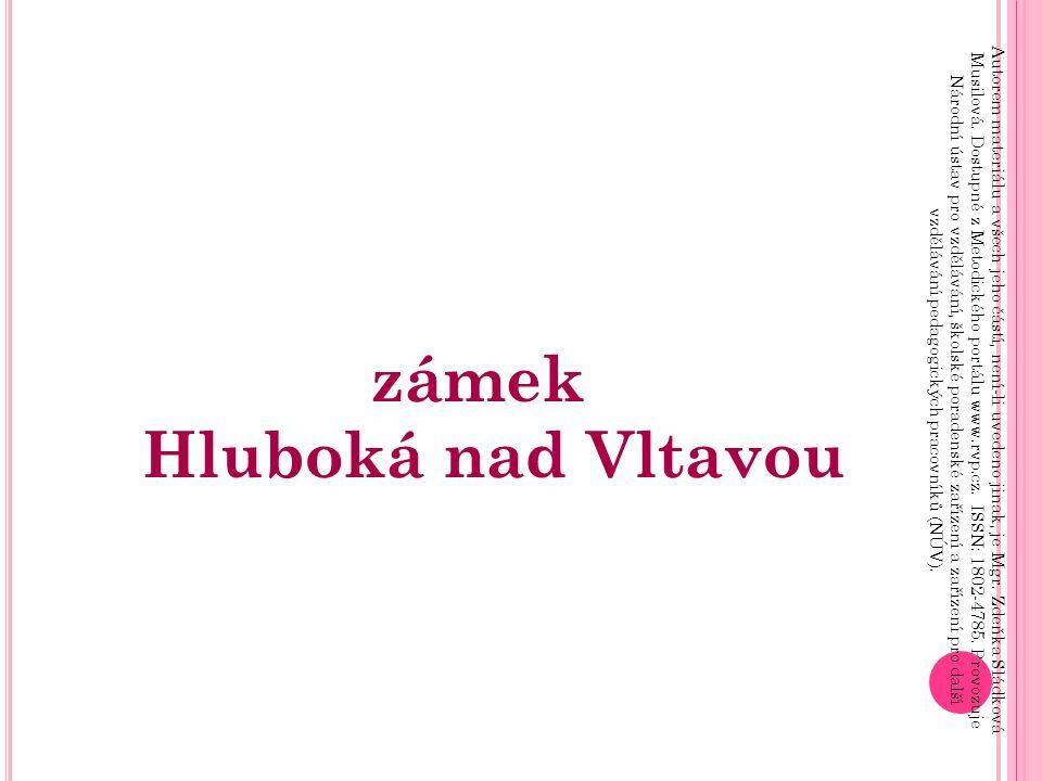 zámek Hluboká nad Vltavou Autorem materiálu a všech jeho částí, není-li uvedeno jinak, je Mgr.