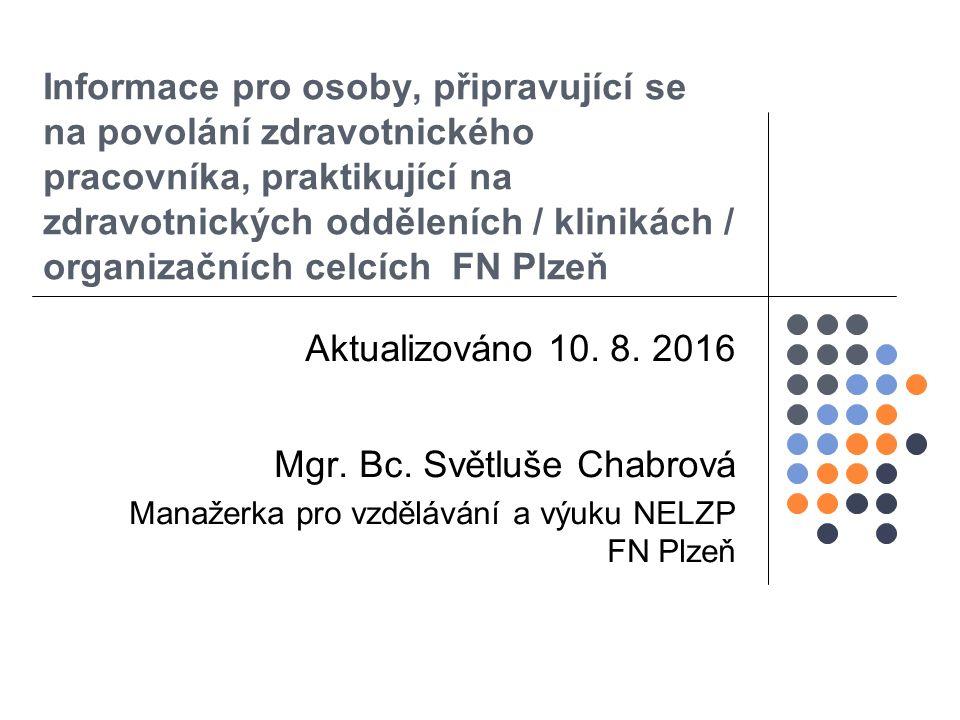 Informace pro osoby, připravující se na povolání zdravotnického pracovníka, praktikující na zdravotnických odděleních / klinikách / organizačních celcích FN Plzeň Aktualizováno 10.