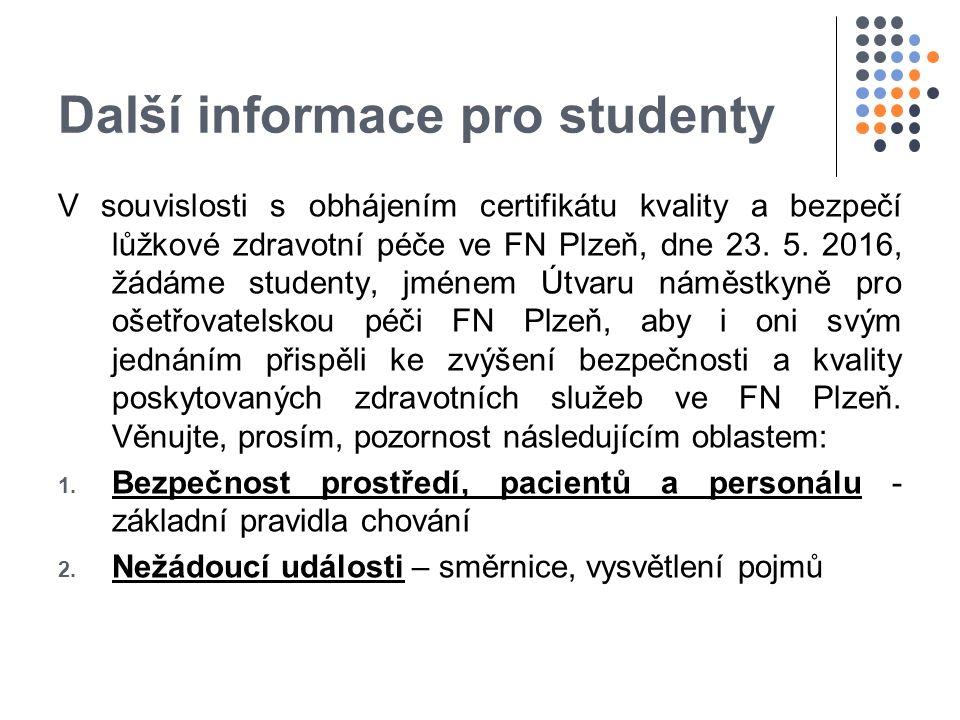 Další informace pro studenty V souvislosti s obhájením certifikátu kvality a bezpečí lůžkové zdravotní péče ve FN Plzeň, dne 23.